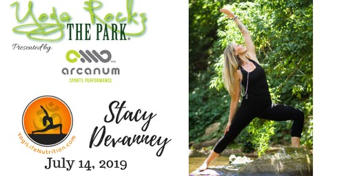 Yoga Rocks the Park July 14!  Free Admission Provided by Yogi Life Nutrition/Stacy Devanney!
