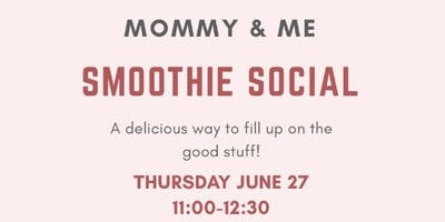 Mommy & Me: Smoothie Social