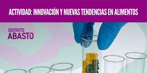Innovación y nuevas tendencias en alimentos