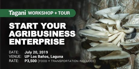 Tagani Workshop + Tour: Start Your Agribusiness Enterprise tickets