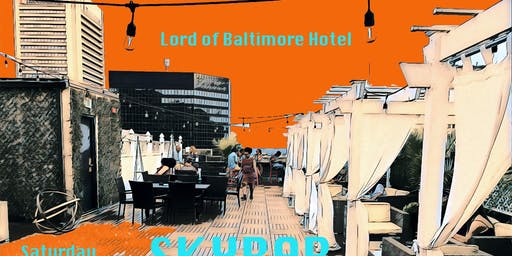 Sunset Vibes -RoofTop Party at Lord of Baltimore Hotel