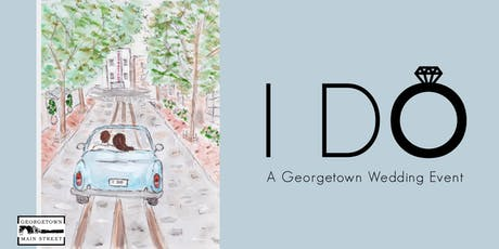 I Do - a Georgetown Wedding Event tickets