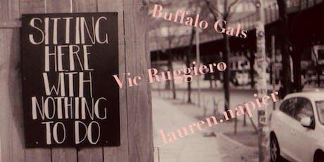 Buffalo Gals w/ Lauren Napier & Vic Ruggiero tickets
