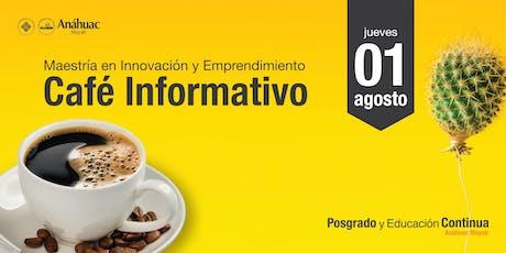Café Informativo - Maestría en Innovación y Emprendimiento boletos
