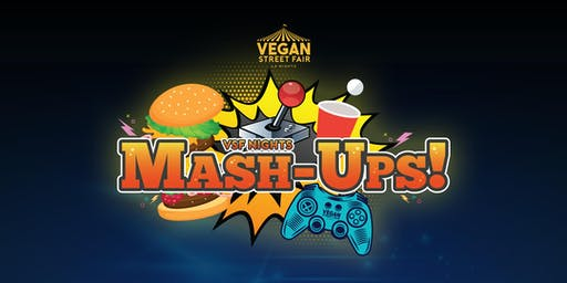 Vegan Street Fair Nights: Mash-Ups 2019!