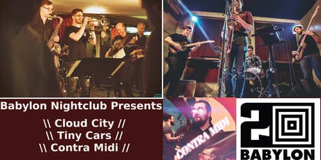 Babylon Nightclub Presents Cloud City // Tiny Cars // Contra MIDI tickets