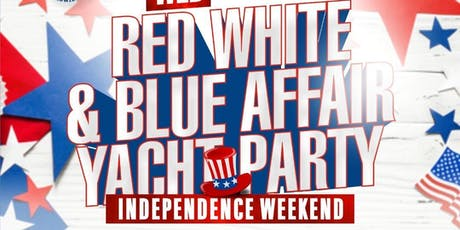 DJ HOTROD RED WHITE & BLUE AFFAIR YACHT PARTY  tickets
