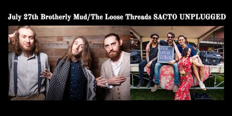 SACTO UNPLUGGED PRESENTS: Brotherly Mud / The Loose Threads tickets