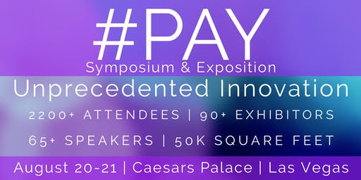 #PAY Symposium & Exposition The Next Decade Of Payments