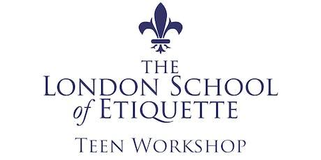 TEEN Etiquette Workshop (Ages 12 -18) - LAST FEW SPACES tickets