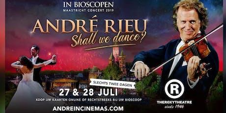 ANDRÉ RIEU 2019 MAASTRICHT CONCERT....... Za 27 19:00 / Zo 28 15:30 tickets