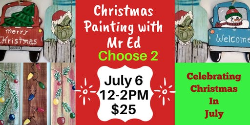 Christmas in July - Painting with Mr Ed
