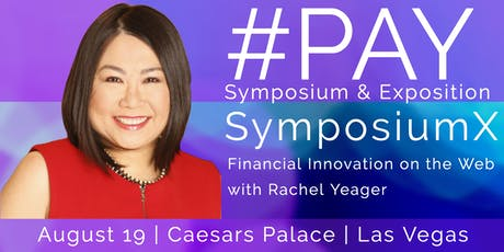 #PAY Symposium & Exposition - SymposiumX   Financial Innovation on the Web with Rachel Yeager billets