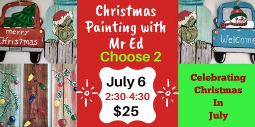 Christmas in July- Painting with Mr. Ed