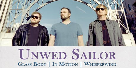 UNWED SAILOR, Glass Body, Whisperwind, In Motion tickets