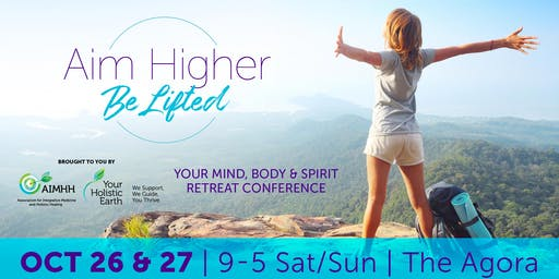 Aim Higher, Be Lifted 2019 — Your mind, body & spirit  retreat conference