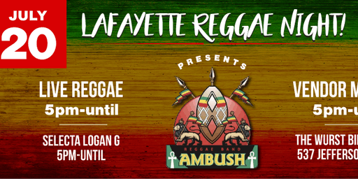 Lafayette Reggae Night Feat. AMBUSH REGGAE BAND!