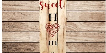 Paint your own custom Home sweet home sign instructor led class