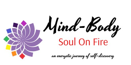 Mind-Body Soul on Fire