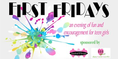 First Fridays with Sisterhood Of Servants