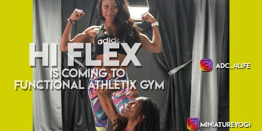 Hi-Flex Saturday - Sponsored By Functional Athletix Gym
