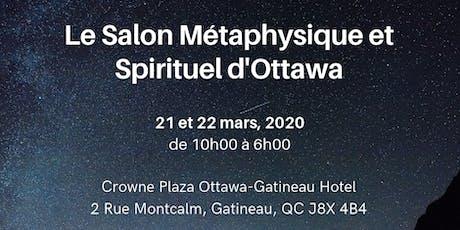 Le Salon Métaphysique et Spirituel d'Ottawa billets