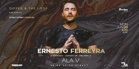 ERNESTO FERREYRA - Monday Morning After-hours tickets