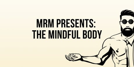 Modern Renaissance Man Presents: The Mindful Body tickets