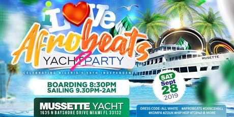 I LOVE AFROBEATS YACHT PARTY 2 (CELEBRATING NIGERIA'S 59TH INDEPENDENCE) tickets