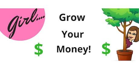 Girl... Grow Your Money! tickets