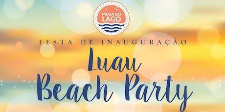 FESTA DE INAUGURAÇÃO - PRAIA DO LAGO (ATIVIDADES ESPORTIVAS + SHOWS + LUAU) ingressos