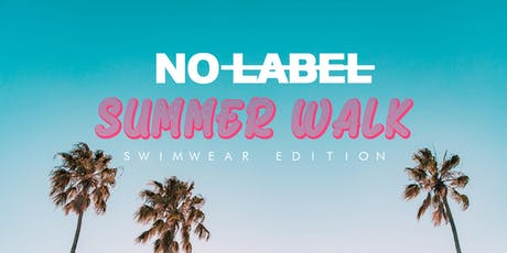 No Label Swim Walk tickets