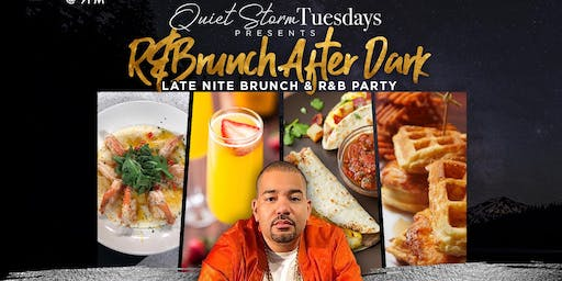 Quiet Storm Tuesday's: R&Brunch After Dark