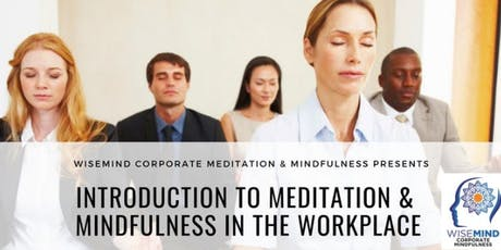 WiseMind Business Mindfulness, Stress Resilience, and Mediation Express Lunch Seminar tickets