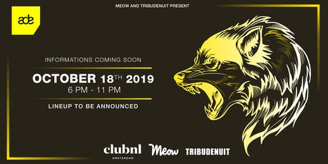 Meow x Tribu de Nuit | ADE Edition 2019 - 18.10 tickets