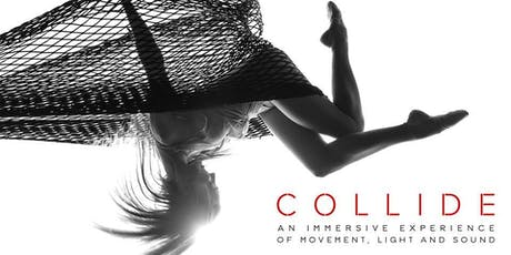COLLIDE: An Immersive Experience of Movement, Light & Sound (July 19th) tickets