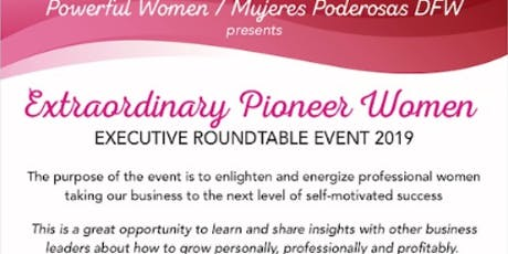 Extraordinary Pioneer Women Executive Round-table Event 2019 tickets