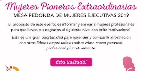 Mujeres Pioneras Extraordinarias Mesa Redonda De Mujeres Ejecutivas 2019 tickets