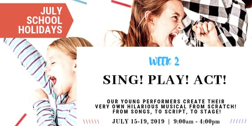 SOLD OUT! Sing! Play! Act! Create-A-Musical | JULY School Holidays