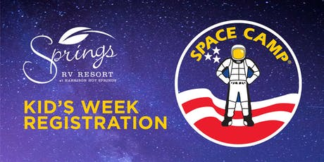 Kids Week - Space Camp Registration - Springs RV tickets