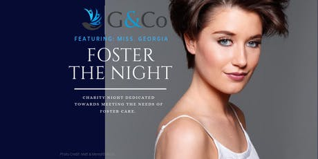 G&Co Featuring Miss. Georgia  | Foster the Night. tickets