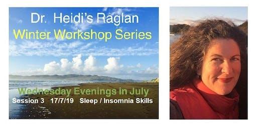 Dr. Heidi's Raglan Winter Workshop Series, Session 3, Better Sleep / Insomnia Skills