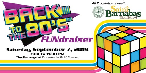 Back to The 80s Fundraiser Party to Support St. Barnabas High School