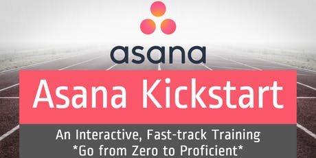 (SLC) Asana Kickstart: *Interactive* Fast-track | Zero to Proficient tickets