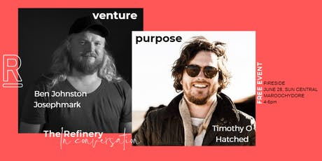 The Refinery Fireside with Ben Johnston (Josephmark) & Timothy O (Hatched) tickets