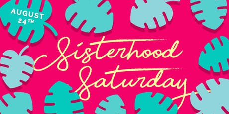 Sisterhood Saturday tickets
