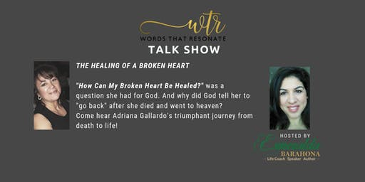 Words That Resonate Talk Show - Healing of A Broken Heart