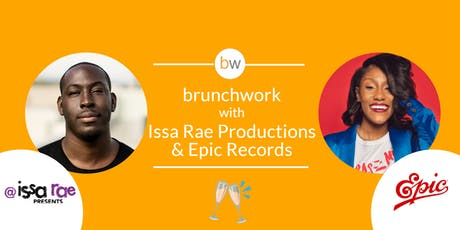 Issa Rae Productions & Epic Records brunchwork tickets