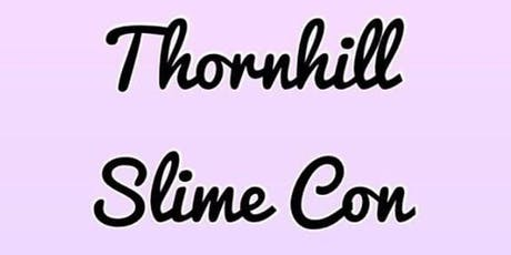 Thornhill Slime Con tickets