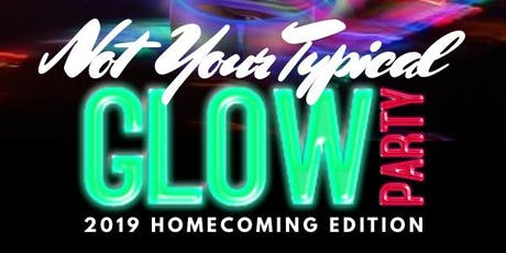 2019 Not Your Typical Glow Party | Homecoming Edition tickets